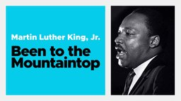 Martin Luther King, Jr: Been To The Mountaintop